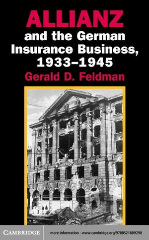 Allianz and the German Insurance Business,  1933 1945