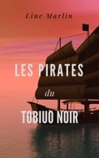 Les pirates du Tobiuo Noir by Line Marlin