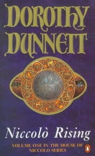 Niccolo Rising: The House of Niccolo by Dorothy Dunnett