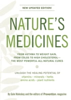 Nature's Medicines: The Definitive Guide to Health Supplements: From Asthma to Weight Gain, From Colds to High Cholester by Malesky