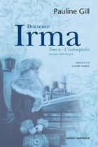 Docteure Irma, Tome 2: L'Indomptable by Pauline Gill