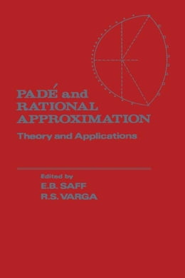 Book Pade and Rational Approximation: Theory and Applications by Safe, E.B.