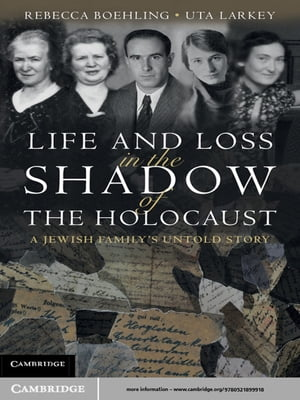 Life and Loss in the Shadow of the Holocaust A Jewish Family's Untold Story