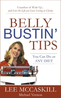 Belly Bustin' Tips: You can Use on ANY DIet