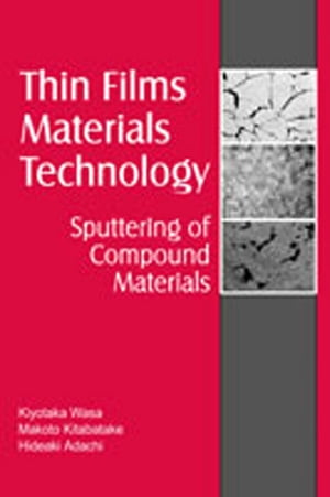 Thin Film Materials Technology Sputtering of Compound Materials