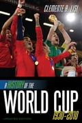 A History of the World Cup 3cbca36b-ae07-464a-a33a-f0127757e189