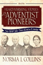 Heartwarming Stories of Adventist Pioneers by Norma J. Collins