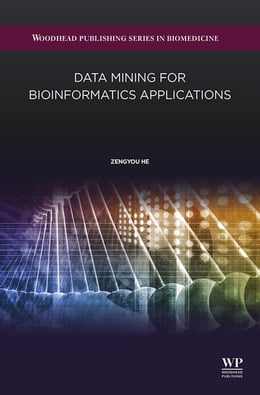 Book Data Mining for Bioinformatics Applications by He Zengyou