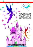 Cat And Mouse In Partnership by Grimm Brothers