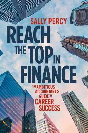 Reach the Top in Finance The Ambitious Accountant's Guide to Career Success