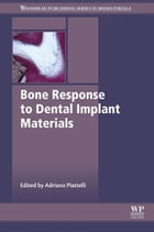 Bone Response to Dental Implant Materials by Adriano Piattelli