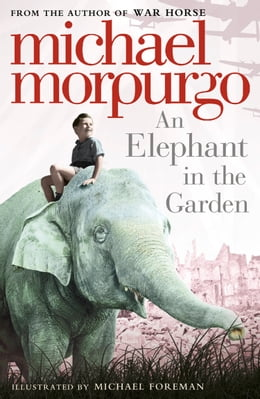 Book An Elephant in the Garden by Michael Morpurgo