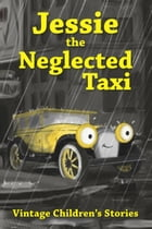 Jessie, The Neglected Taxi by Troy Fohrman