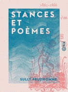 Stances et Poèmes by Sully Prudhomme