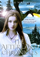 The Afterland Chronicles Boxed Set (Books 1 - 3) by Karen Wrighton