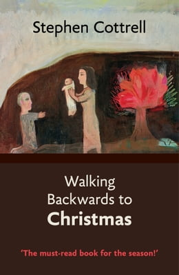 Book Walking Backwards to Christmas by Stephen Cottrell
