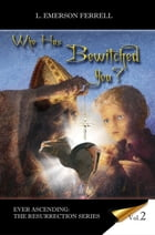 Who Has Bewitched You? 2016 by Emerson Ferrell