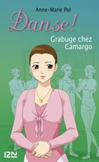 Danse ! tome 31: Grabuge chez Camargo by Anne-Marie POL