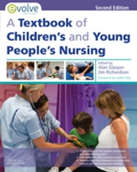 A Textbook of Children's and Young People's Nursing E-Book