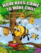 How Bees Came To Make Chili by Terry Bradley