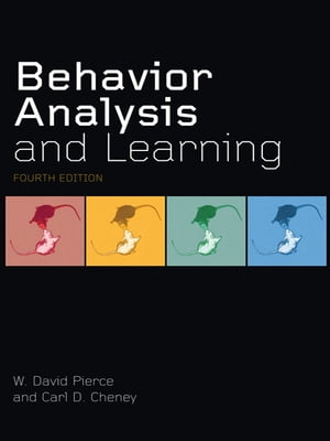 Behavior Analysis and Learning Fourth Edition
