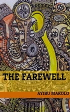 The Farewell by Ayibu Makolo