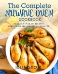 The Complete NuWave Oven Cookbook: Includes Over 100 Recipes for NuWave Pro, Pro Plus, and Elite ac64d212-a3cb-4620-84dc-fa7a5efc5f28