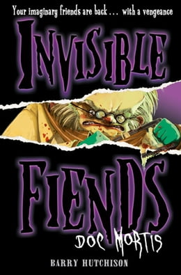 Book Doc Mortis (Invisible Fiends, Book 4) by Barry Hutchison