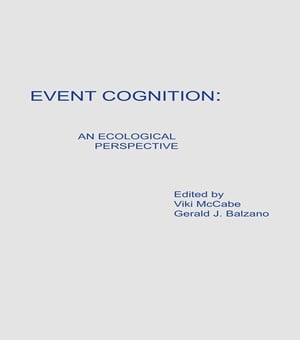 Event Cognition An Ecological Perspective