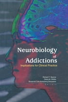 Neurobiology of Addictions: Implications for Clinical Practice