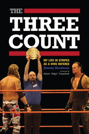 Three Count,  The My Life in Stripes as a WWE Referee