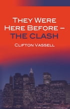 They Were Here Before - The Clash by Clifton Vassell