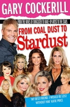 From Coal Dust to Stardust by Gary Cockerill