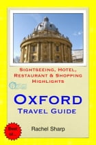 Oxford Travel Guide - Sightseeing, Hotel, Restaurant & Shopping Highlights (Illustrated) by Rachel Sharp