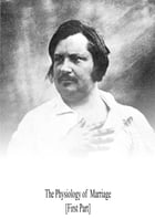 The Physiology of Marriage [First Part] by Honore de Balzac