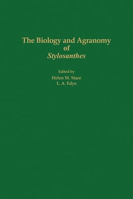 Book The Biology and Agronomy of Stylosanthes by Stace, Helen