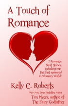 A Touch of Romance by Kelly C. Roberts