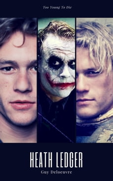 Heath Ledger: Too Young To Die