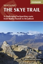 The Skye Trail: A challenging backpacking route from Rubha Hunish to Broadford by Helen Webster