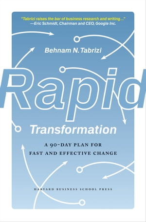 Rapid Transformation A 90-Day Plan for Fast and Effective Change