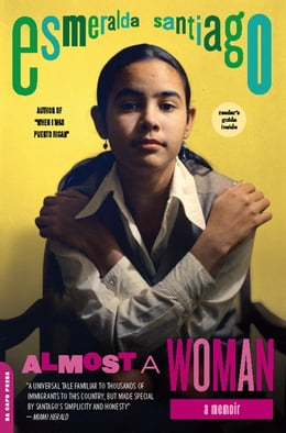Book Almost a Woman: A Memoir by Esmeralda Santiago