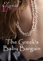 The Greek's Baby Bargain by Elizabeth Lennox