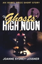 The Ghosts' High Noon by Joanne Sydney Lessner