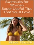 Swimsuits for Women: Super Useful Tips That You'll Love