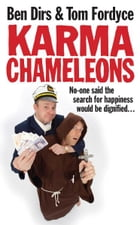 Karma Chameleons: No-one said the search for happiness would be dignified . . . by Ben Dirs