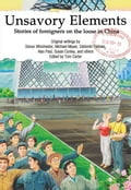 9789881608956 - Carter, Tom: Unsavory Elements: Stories of Foreigners on the Loose in China - 書