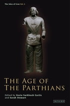 Age of the Parthians, The by Vesta Sarkhosh Curtis
