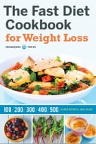 The Fast Diet Cookbook for Weight Loss: 100, 200, 300, 400, and 500 Calorie Recipes & Meal Plans by Mendocino Press