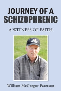 Journey of a Schizophrenic: A Witness of Faith