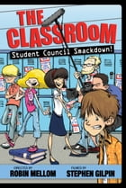The Classroom: Student Council Smackdown! by Robin Mellom